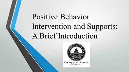 Positive Behavior Intervention and Supports: A Brief Introduction.