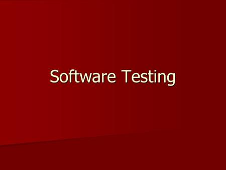 Software Testing. Software testing is the execution of software with test data from the problem domain. Software testing is the execution of software.