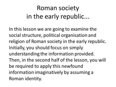 Roman society in the early republic...