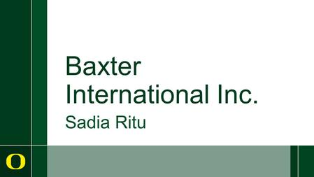 Baxter International Inc. Sadia Ritu. Global Diversified.