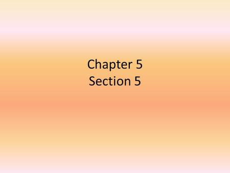 Chapter 5 Section 5.
