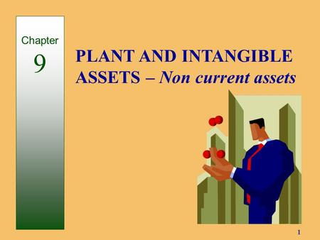 1 PLANT AND INTANGIBLE ASSETS – Non current assets Chapter 9.