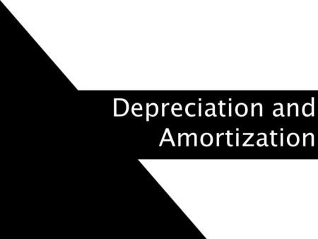 Depreciation and Amortization.  IS NOT Accumulation of a cash fund for asset replacement A determination of an asset's current value  IS The systematic.