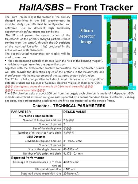 HallA/SBS – Front Tracker PARAMETERDESIGN VALUE Microstrip Silicon Detector Number of tiles/plane and size2 Number of planes2 Size of the single
