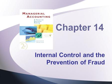 Chapter 14 Internal Control and the Prevention of Fraud.