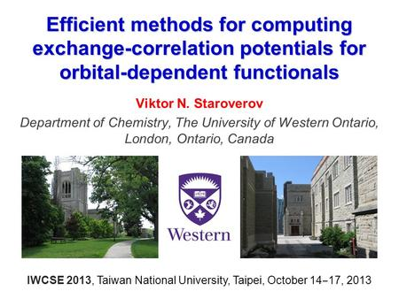 Efficient methods for computing exchange-correlation potentials for orbital-dependent functionals Viktor N. Staroverov Department of Chemistry, The University.