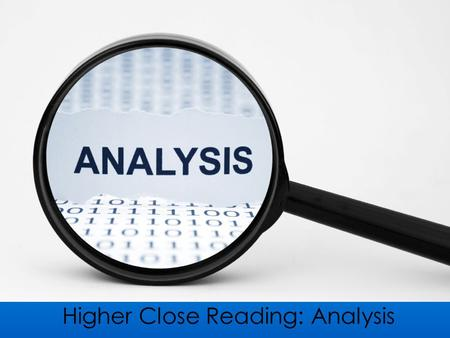 Higher Close Reading: Analysis. Imagery Analysis Questions: Imagery The Imagery Question You will be asked to identify and discuss images.