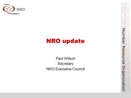 NRO update Paul Wilson Secretary NRO Executive Council.