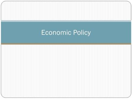 Economic Policy. Fiscal Policy Fiscal policy = taxing and spending Fiscal policy affects the economy by making changes in the government's methods of.