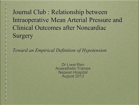 Journal Club : Relationship between Intraoperative Mean Arterial Pressure and Clinical Outcomes after Noncardiac Surgery Toward an Empirical Definition.
