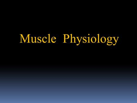 Muscle Physiology. Energy for Physical Activity  Muscle function transforms chemical energy (ATP) into mechanical motion.