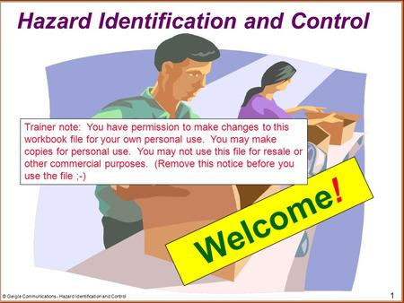 Welcome! Hazard Identification and Control