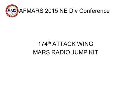 AFMARS 2015 NE Div Conference 174 th ATTACK WING MARS RADIO JUMP KIT.