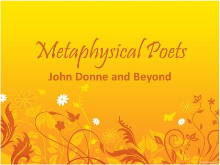 "metaphysical poetry of john donne A summary of ""the flea"" in john donne's donne's poetry learn exactly what happened in this chapter, scene, or section of donne's poetry and what it means."