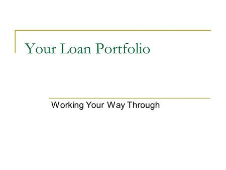 Your Loan Portfolio Working Your Way Through. National Student Loan Data System.