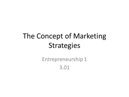 The Concept of Marketing Strategies