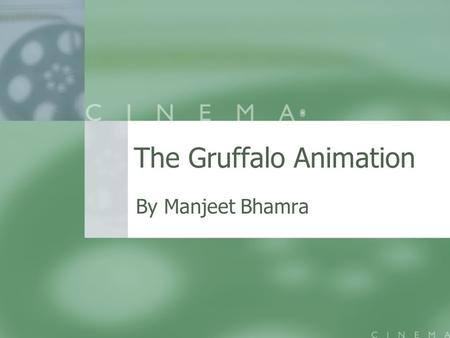 The Gruffalo Animation By Manjeet Bhamra. Animated stories Animated stories are engaging because they mix cartoon-like pictures with the added attributes.