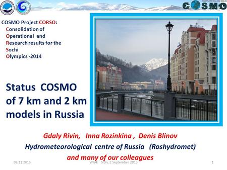 08.11.20151WG4: Sibiy, 2 September 2013 COSMO Project CORSO: Consolidation of Operational and Research results for the Sochi Olympics -2014 Status COSMO.