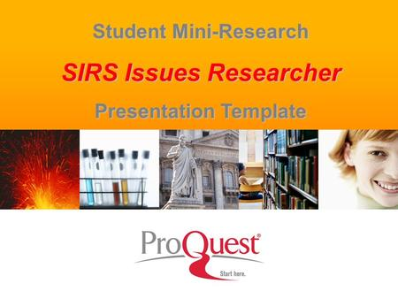 1 Student Mini-Research SIRS Issues Researcher Presentation Template.