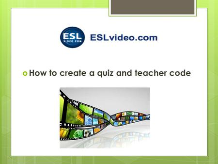  How to create a quiz and teacher code. 1)First find a video on Youtube or other video hosting website and copy the embed code (Video embed code pictured.