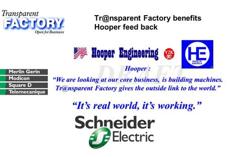 "Factory benefits Hooper feed back DRAFT Hooper : ""We are looking at our core business, is building machines. Factory gives the."