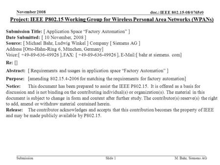 Doc.: IEEE 802.15-08/0765r0 Submission November 2008 M. Bahr, Siemens AGSlide 1 Project: IEEE P802.15 Working Group for Wireless Personal Area Networks.