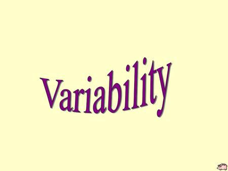 Why is the study of variability important? Allows us to distinguish between usual & unusual values In some situations, want more/less variability –scores.
