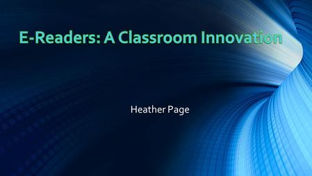 Heather Page. E-Readers: What are they? E-readers are portable devices designed to display digital versions of written material from books, magazines,