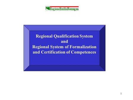1 Regional Qualification System and Regional System of Formalization and Certification of Competences.