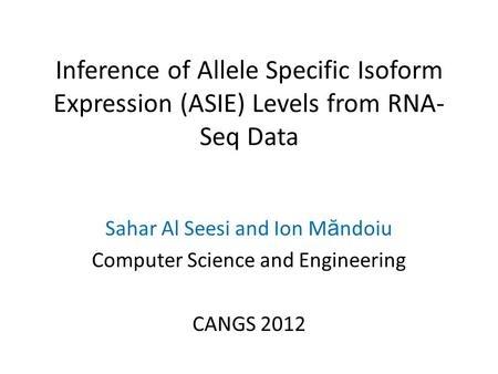 Sahar Al Seesi and Ion Măndoiu Computer Science and Engineering