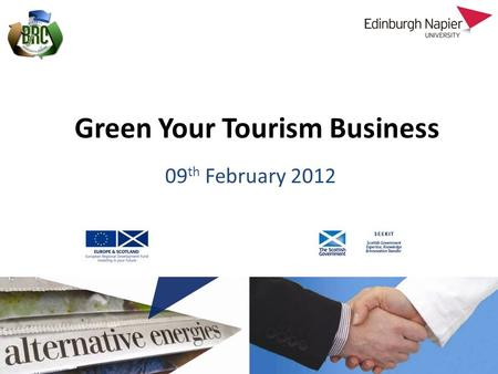 Green Your Tourism Business 09 th February 2012. Sustainable Rural Communities.