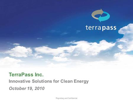 TerraPass Inc. Innovative Solutions for Clean Energy October 19, 2010.
