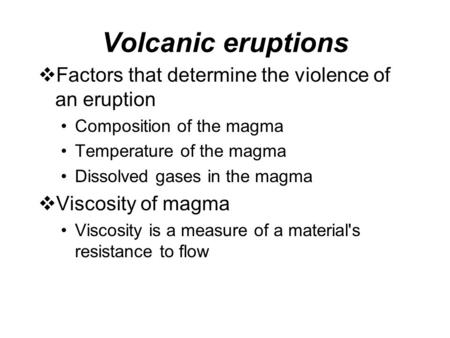Volcanic eruptions Factors that determine the violence of an eruption