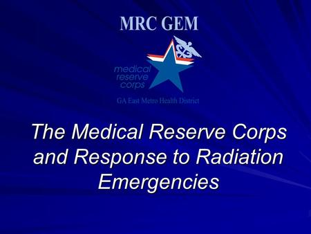 The Medical Reserve Corps and Response to Radiation Emergencies.