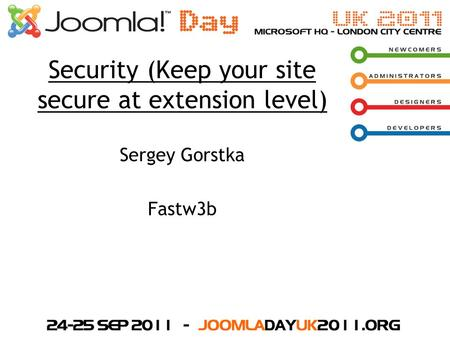 Security (Keep your site secure at extension level) Sergey Gorstka Fastw3b.