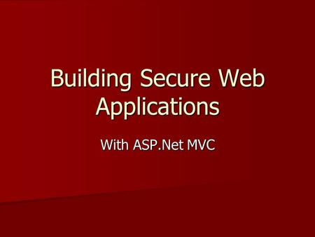 Building Secure Web Applications With ASP.Net MVC.