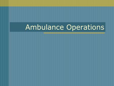 Ambulance Operations. Emergency Vehicle Laws The driver of an authorized emergency vehicle may: Park or stand irrespective of the provisions of this chapter;