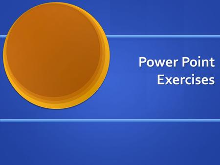 Power Point Exercises. Names in Numbers Each letter of the alphabet has a number assigned to it. Each letter of the alphabet has a number assigned to.