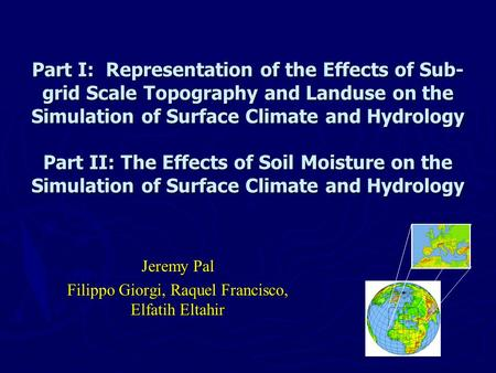 Part I: Representation of the Effects of Sub- grid Scale Topography and Landuse on the Simulation of Surface Climate and Hydrology Part II: The Effects.