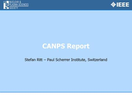 CANPS Report Stefan Ritt – Paul Scherrer Institute, Switzerland.