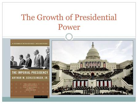 The Growth of Presidential Power. Conception of the Founders I. Original conception of founders: Congress, not the president, was to be the dominant power.
