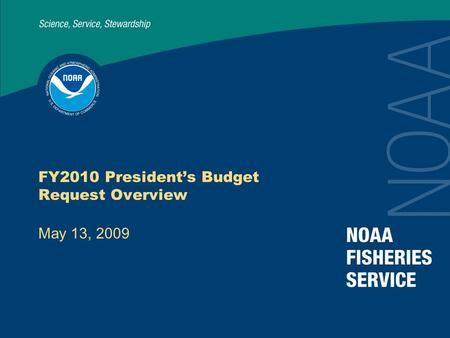 FY2010 President's Budget Request Overview May 13, 2009.