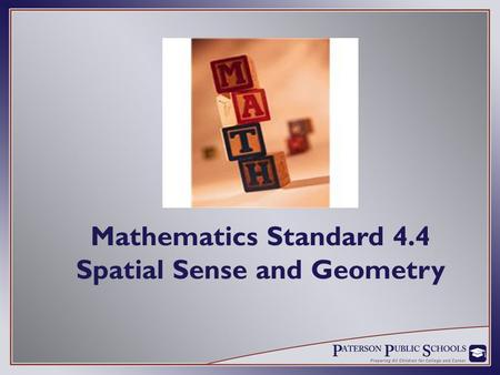 Mathematics Standard 4.4 Spatial Sense and Geometry.