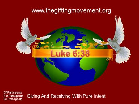 Www.thegiftingmovement.org Giving And Receiving With Pure Intent Of Participants For Participants By Participants.