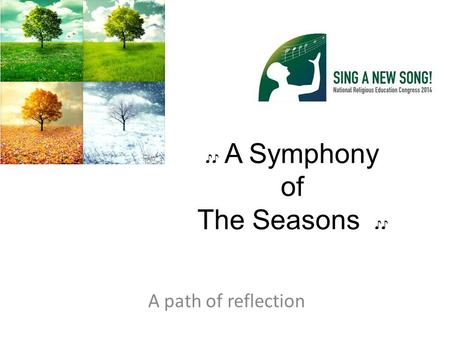 ♪♪ A Symphony of The Seasons ♪♪ A path of reflection.
