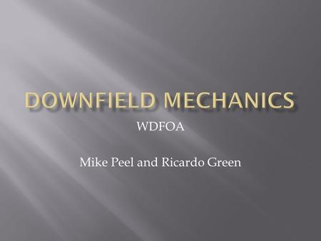WDFOA Mike Peel and Ricardo Green.  MPSSAA Website  Under Football->Officials->6 Man Mechanics  WDFOA Website  Under Mechanics and Pre-Game.