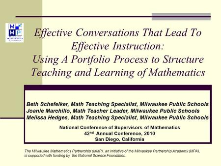 Effective Conversations That Lead To Effective Instruction: Using A Portfolio Process to Structure Teaching and Learning of Mathematics Beth Schefelker,