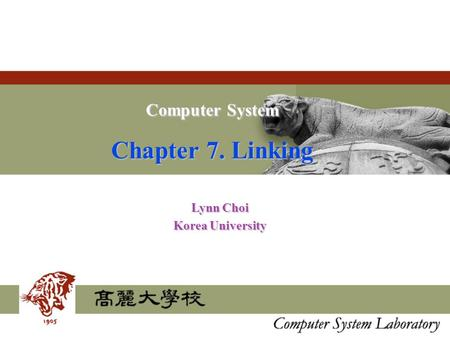 Computer System Chapter 7. Linking Lynn Choi Korea University.