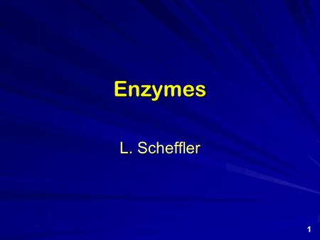 Enzymes L. Scheffler 1. Enzymes Enzymes are catalysts. They increase the speed of a chemical reaction without themselves undergoing any permanent chemical.