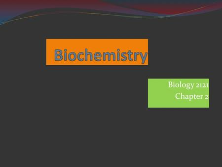 Biology 2121 Chapter 2. Biochemistry 1. Introduction Biochemistry 2. Macromolecules contain carbon Valance = 4 Bonds with oxygen, hydrogen and nitrogen.